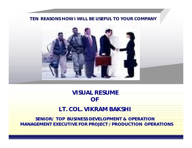TEN REASONS HOW I WILL BE USEFUL TO YOUR COMPANY                   VISUAL RESUME                        OF              LT...