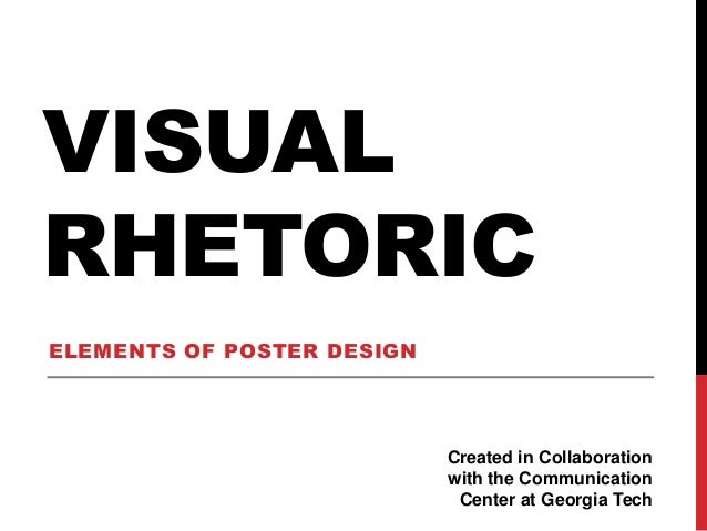 VISUALRHETORICELEMENTS OF POSTER DESIGN                            Created in Collaboration                            wit...
