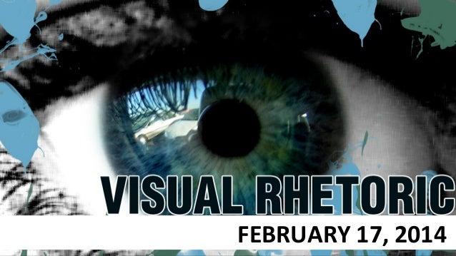 Monday Night Visual Rhetoric, Feb 17th, 2014