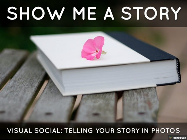 Visual Social: Telling The Story Of Your Business In Photos