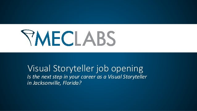 Visual Storyteller Job Opening: Is the next step in your career a Visual Storyteller in Jacksonville, FL?