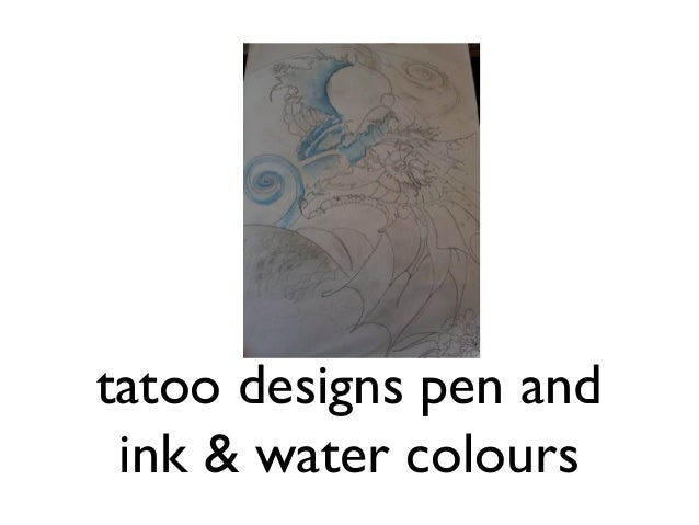 tatoo designs pen and ink & water colours