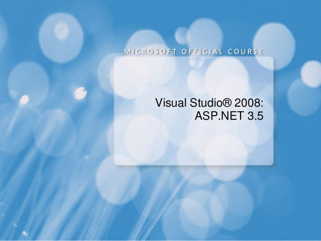 Visual Studio® 2008:        ASP.NET 3.5