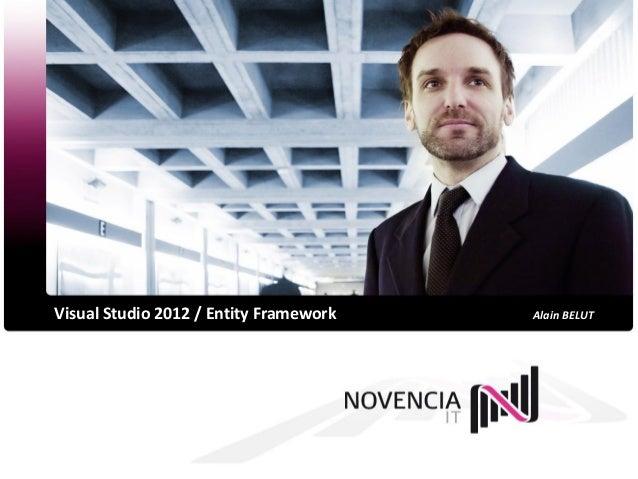 Visual Studio 2012 / Entity Framework   Alain BELUT