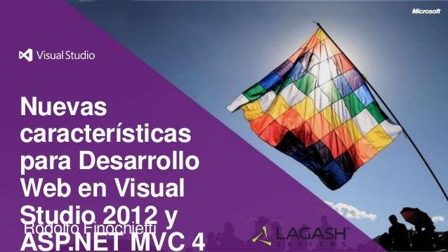 Nuevascaracterísticaspara DesarrolloWeb en VisualStudio 2012 yRodolfo FinochiettiASP.NET MVC 4