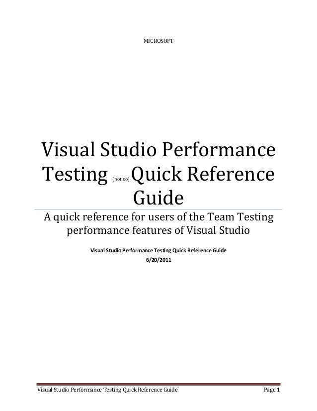 MICROSOFT Visual Studio Performance Testing Quick Reference     (not so)           Guide  A quick reference for users of t...