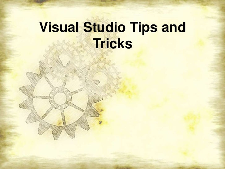 Visual Studio Tips and Tricks<br />