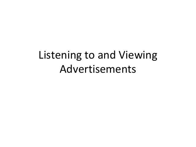 Listening to and Viewing     Advertisements