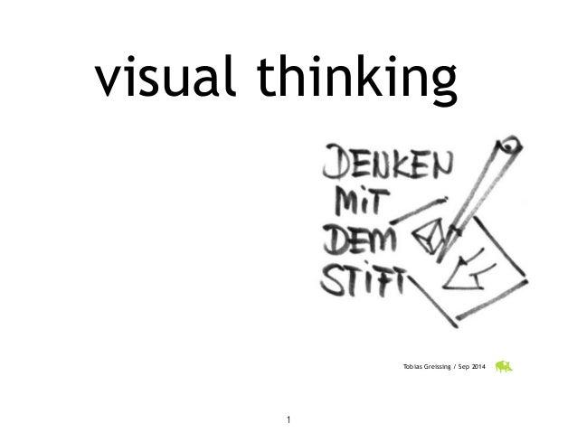 visual thinking  Tobias Greissing / Sep 2014  1