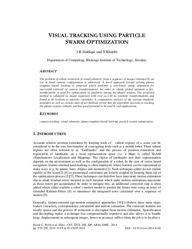 VISUAL TRACKING USING PARTICLE SWARM OPTIMIZATION J.R.Siddiqui and S.Khatibi Department of Computing, Blekinge Institute o...