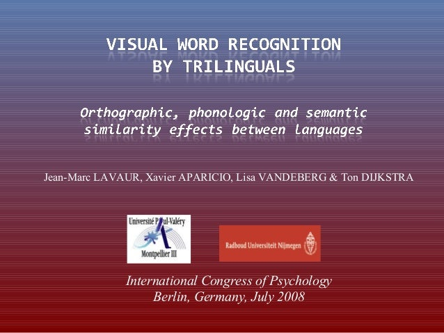 Visual word recognition by trilinguals ICP2008 Berlin