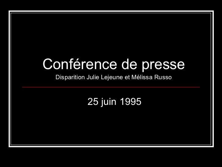 Conférence de presse Disparition Julie Lejeune et Mélissa Russo 25 juin 1995