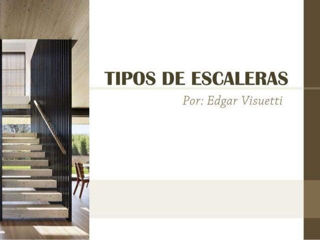 Una escalera se define como la estructura diseñada para enlazar dos niveles a diferentes alturas (plantas). • Desde el pri...