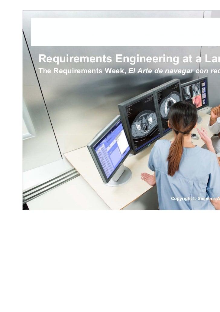Requirements Engineering at a Large ScaleThe Requirements Week, El Arte de navegar con requisitos                         ...