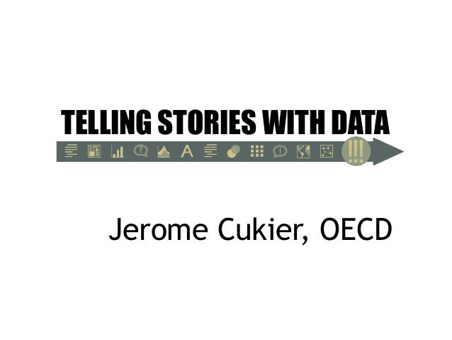 TELLING STORIES WITH DATA Jerome Cukier, OECD