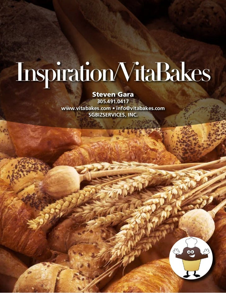 Inspiration/VitaBakes                   Steven Gara                    305.491.0417        www.vitabakes.com • info@vitaba...