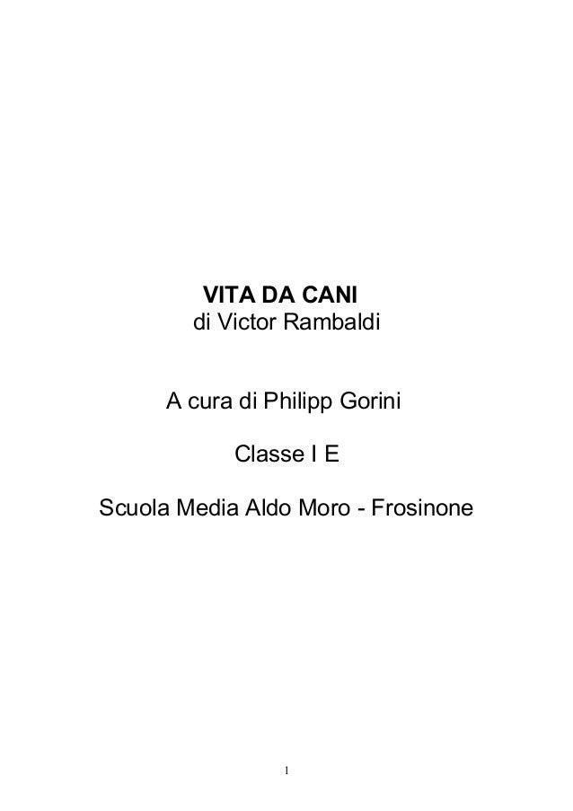 VITA DA CANIdi Victor RambaldiA cura di Philipp GoriniClasse I EScuola Media Aldo Moro - Frosinone1