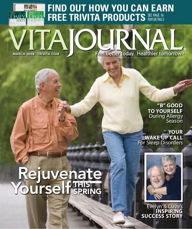 "VITAMARCH 2008 TRIVITA.COM""B"" GOODTO YOURSELFDuring AllergySeasonYOURWAKE UP CALLFor Sleep DisordersEvelyn & Dave'sINSPIRI..."