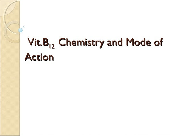 Vit.B12 Chemistry and Mode of Action