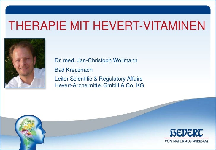 THERAPIE MIT HEVERT-VITAMINEN      Dr. med. Jan-Christoph Wollmann      Bad Kreuznach      Leiter Scientific & Regulatory ...