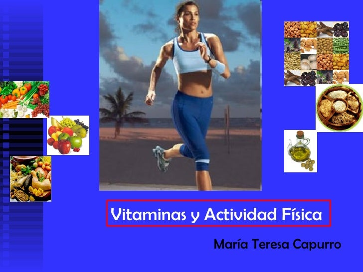 Vitaminas y Actividad Física María Teresa Capurro