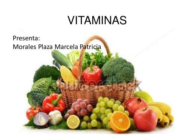 VITAMINASPresenta:Morales Plaza Marcela Patricia