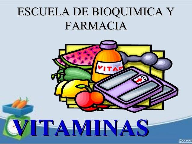 ESCUELA DE BIOQUIMICA Y FARMACIA  VITAMINAS