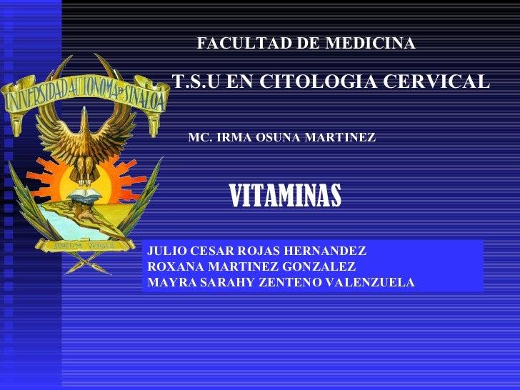 JULIO CESAR ROJAS HERNANDEZ ROXANA MARTINEZ GONZALEZ MAYRA SARAHY ZENTENO VALENZUELA T.S.U EN CITOLOGIA CERVICAL MC. IRMA ...
