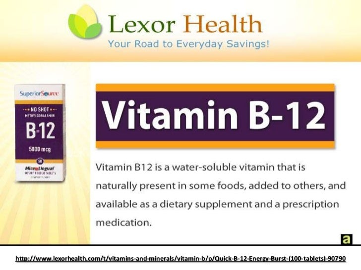 http://www.lexorhealth.com/t/vitamins-and-minerals/vitamin-b/p/Quick-B-12-Energy-Burst-(100-tablets)-90790<br />