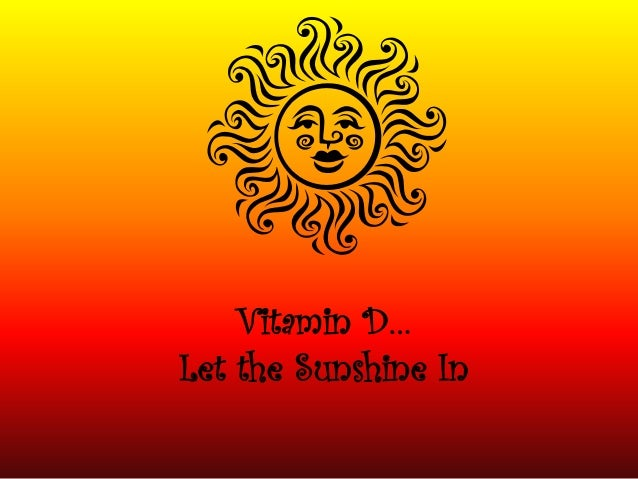 Vitamin D…Let the Sunshine In