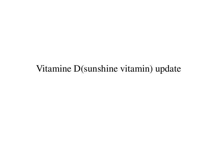 Vitamine D(sunshine vitamin) update