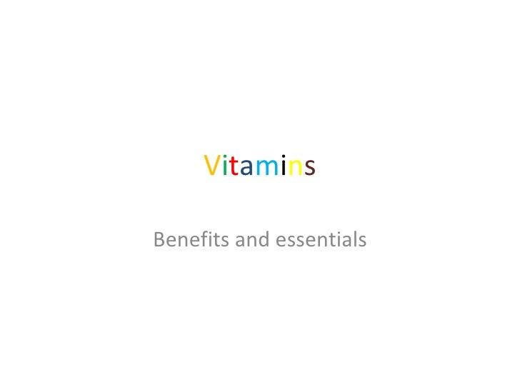 VitaminsBenefits and essentials