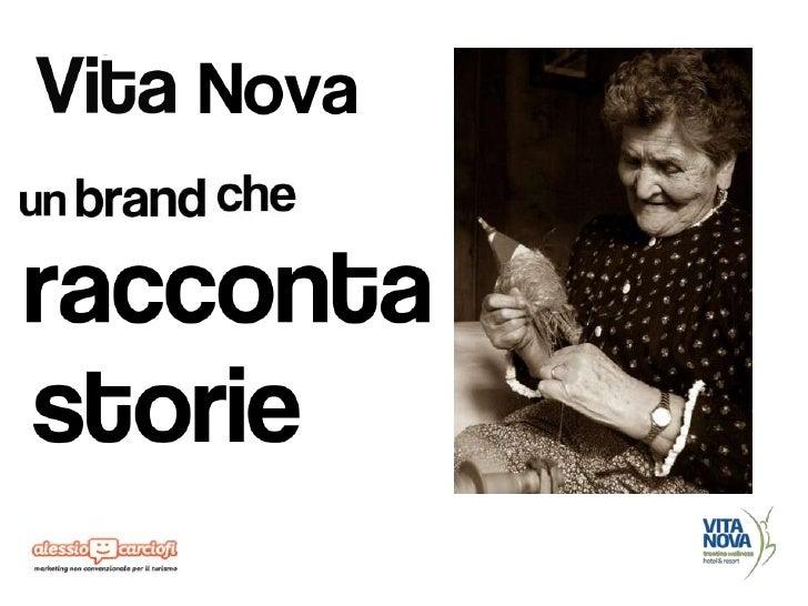 Vita Nova, marchio di prodotto nato nel2004 per unire i migliori Hotel & Resort delbenessere          in    Trentino.     ...