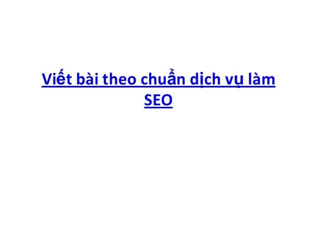 Viết bài theo chuẩn dịch vụ làm seo