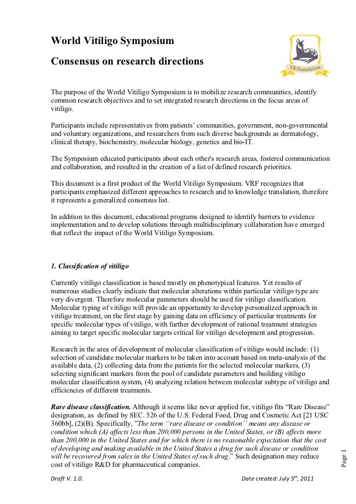 World Vitiligo SymposiumConsensus on research directionsThe purpose of the World Vitiligo Symposium is to mobilize researc...