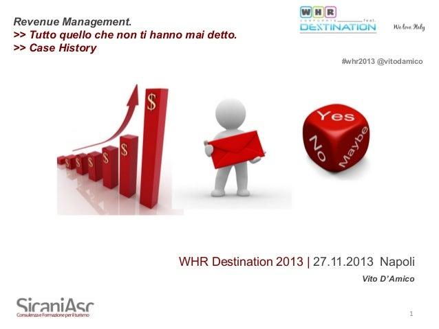 Revenue Management. Tutto quello che non ti hanno mai detto. Case History -Vito D'Amico Sicaniasc - WHR Destination Napoli 2013