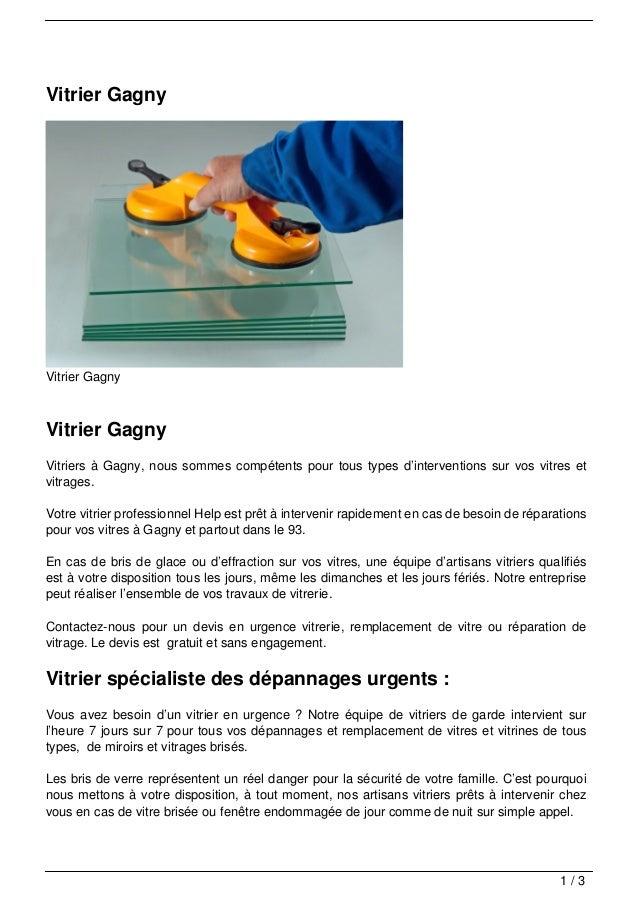 Vitrier GagnyVitrier GagnyVitrier GagnyVitriers à Gagny, nous sommes compétents pour tous types d'interventions sur vos vi...