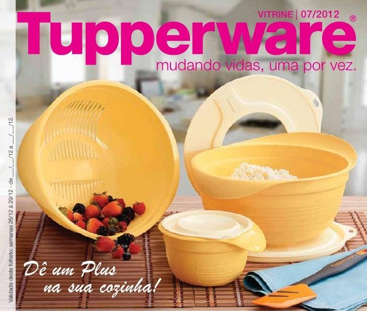 Vitrine 07/2012Tupperware Essencial - Válida Estados: RJ/PR/ES/SC.