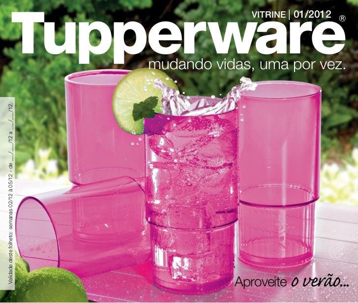 Vitrine 01 2012  TUPPERWARE VÁLIDO PARA OS ESTADOS DE: SP/RJ/ES/SC/PR.