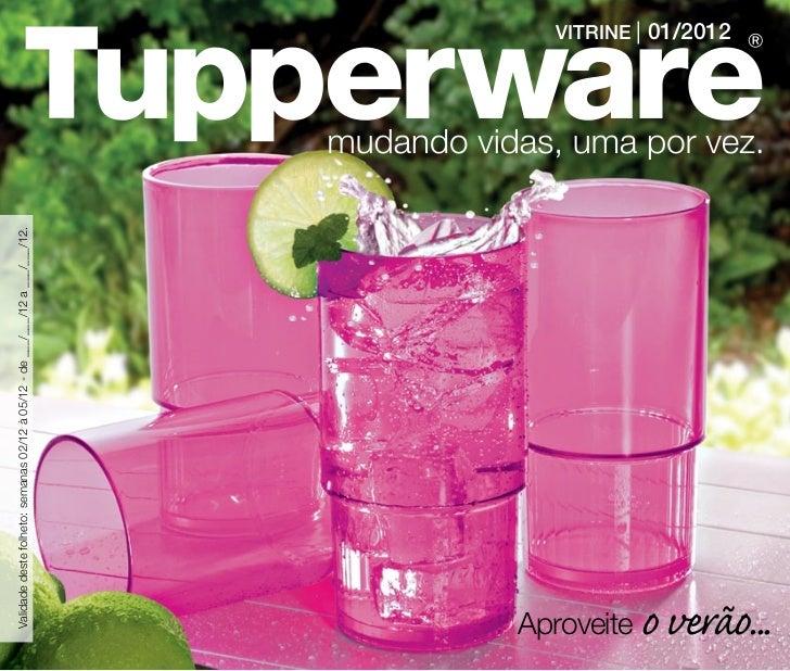 Vitrine 01  2012 TUPPERWARE PARA TODO BRASIL, EXCETO PARA OS ESTADOS DE: SP/RJ/ES/SC/PR