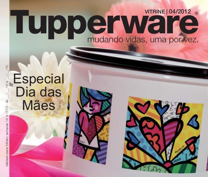 Vitrine 04   2012 Tupperware Essencial para os Estados de: SP/RJ/SC/PR/ES.