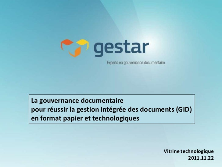 La gouvernance documentairepour réussir la gestion intégrée des documents (GID)en format papier et technologiques         ...