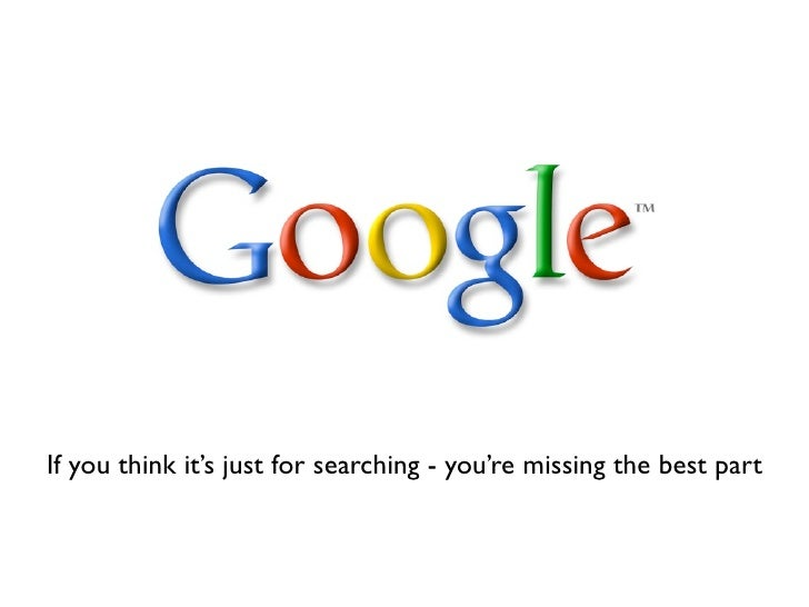 Google - more than just searching the web