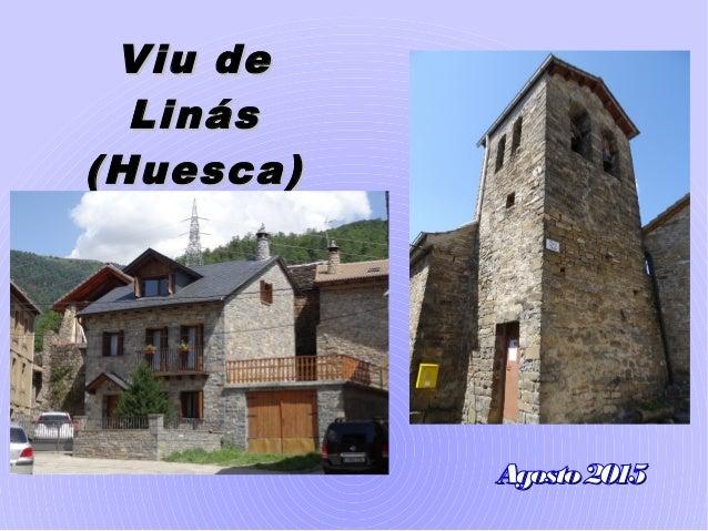 Viu deViu de LinásLinás (Huesca)(Huesca) Agosto2015Agosto2015