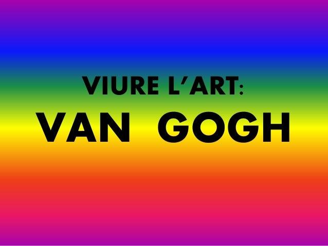 VIURE L'ART: VAN GOGH