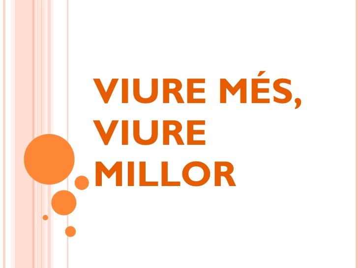 VIURE MÉS, VIURE MILLOR