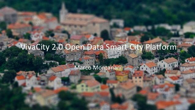 VivaCity  2.0  Open  Data  Smart  City  Pla6orm   Marco  Montanari