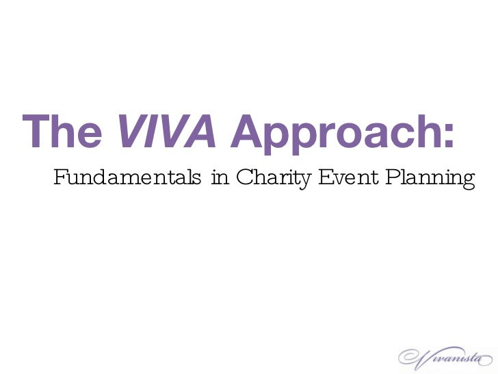 The  VIVA  Approach : Fundamentals in Charity Event Planning
