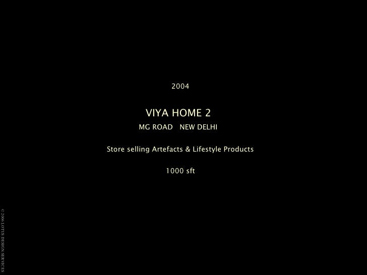 2004 VIYA HOME 2   MG ROAD  NEW DELHI  Store selling Artefacts & Lifestyle Products 1000 sft