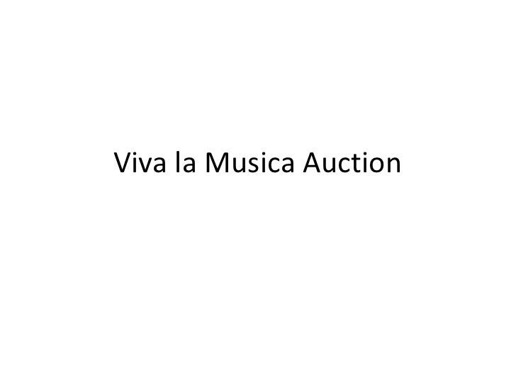Viva la Musica Auction (All) Review all auction items here Bid at the concert